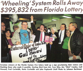 The Fraternal Order of Eagles lodge in Scranton, Pennsylvania, used Gail Howard's 35-number Balanced Wheeling Lotto System and won the Florida Fantasy 5 jackpot.